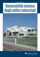 Marco Boscolo Bielo: Vulnerabilità sismica degli edifici industriali